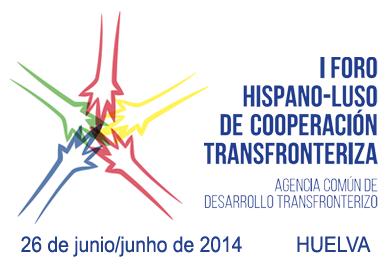 Foro Hispano Luso de Cooperación Transfronteriza - POCTEP - Huelva